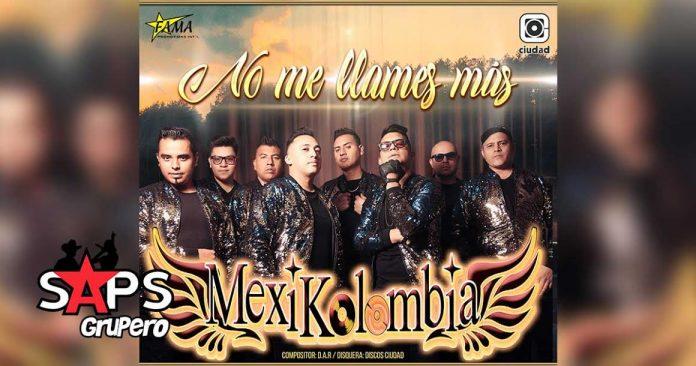 """""""No Me Llames Más"""" y deja que disfrute del ritmo de Mexikolombia"""